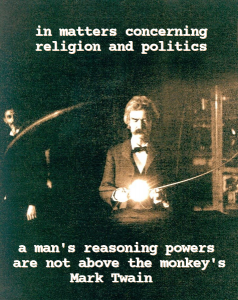 Mark Twain in Nicolai Tesla's lab 1894 with quotation from Twain - in matters concerning religion and politics a man's reasoning powers are not above the monkey's